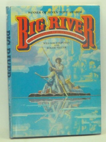 9780394553641: Big River: The Adventures of Huckleberry Finn, a Musical Play