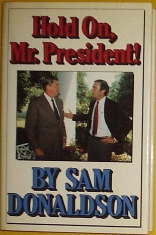 Hold On, Mr. President!: Donaldson, Sam