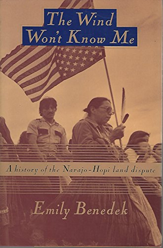 9780394554297: The Wind Won't Know Me: A History of the Navajo-Hopi Land Dispute