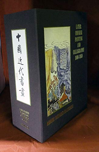 Later Chinese Painting and Calligraphy: 1800-1950 (3: ELLSWORTH, ROBERT H.