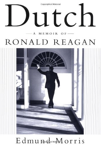 Dutch: A Memoir of Ronald Reagan: Morris, Edmund