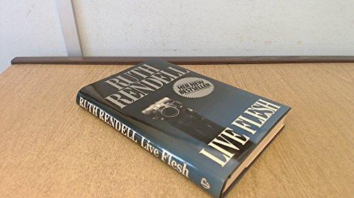 Live Flesh: RUTH RENDELL