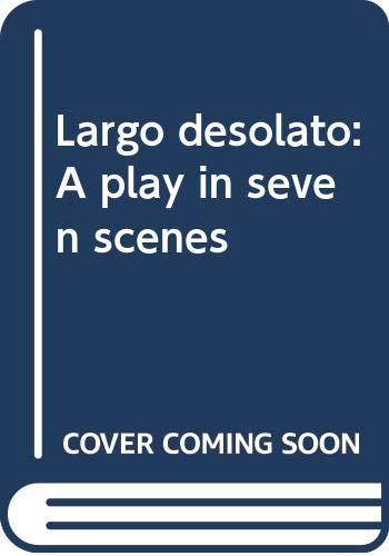 Largo desolato: A play in seven scenes: Havel, Vaclav