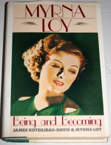 9780394555935: Myrna Loy: Being and Becoming