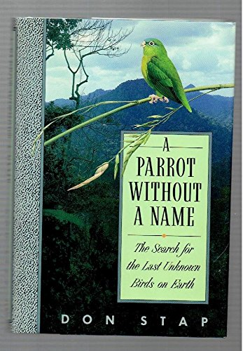 9780394555966: A Parrot Without a Name: The Search for the Last Unknown Birds on Earth