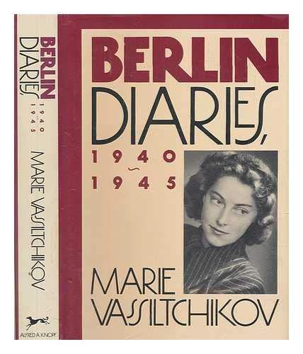 Berlin Diaries, 1940-1945: Vassiltchikov, Marie