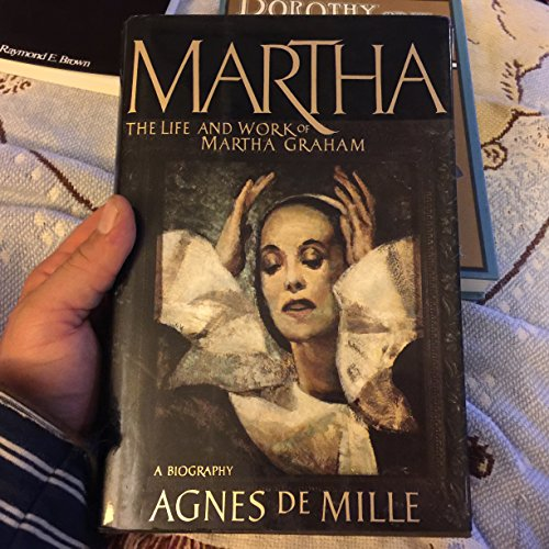 Martha: The Life and Work of Martha: DeMille, Agnes