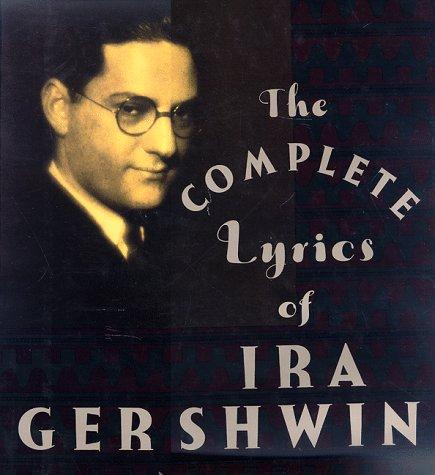 The Complete Lyrics of Ira Gershwin: Gershwin, Ira;Kimball, Robert