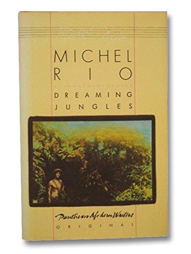 9780394556611: DREAMING JUNGLES (A Pantheon modern writers original)