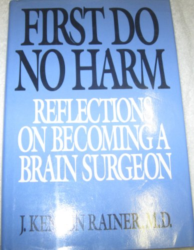 9780394556697: First Do No Harm: Reflections on Becoming a Neurosurgeon