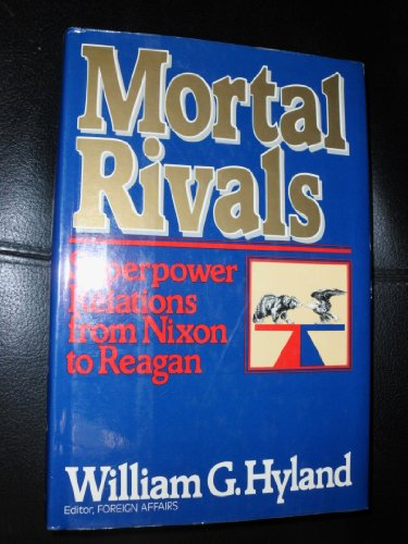 9780394557687: Mortal Rivals: Superpower Relations from Nixon to Reagan