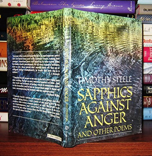 Sapphics Against Anger and Other Poems: Steele, Timothy