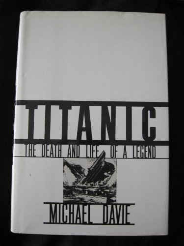9780394558165: Titanic: The Death and Life of a Legend