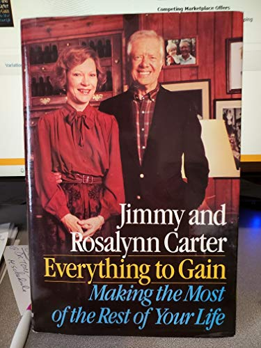 Everything to Gain.: CARTER, Jimmy and CARTER, Rosalynn.