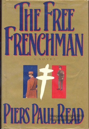 The Free Frenchman: Read, Piers Paul