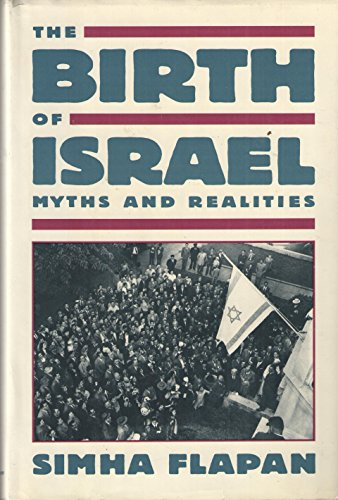 9780394558882: The Birth of Israel: Myths and Realities