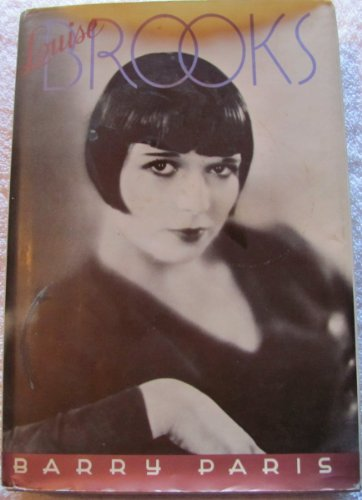 Louise Brooks 9780394559230 Biography of the noted silent film star of two continents, who dazzled audiences, conversation, and memory