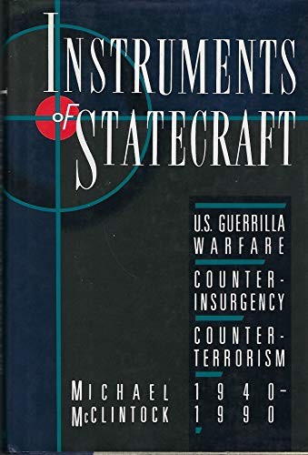9780394559452: Instruments of Statecraft: U.S. Guerrilla Warfare, Counterinsurgency, and Counter-Terrorism, 1940-1990