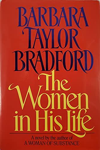 The Women in His Life: Bradford, Barbara Taylor