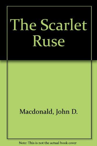 The Scarlet Ruse: John D. MacDonald