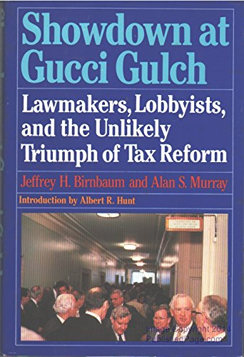 [signed] Showdown at Gucci Gulch 9780394560243 Informed by interviews with the politicians involved, this behind-the-scenes study traces the 1986 Tax Reform Act from its status as a political non-starter to an established fact