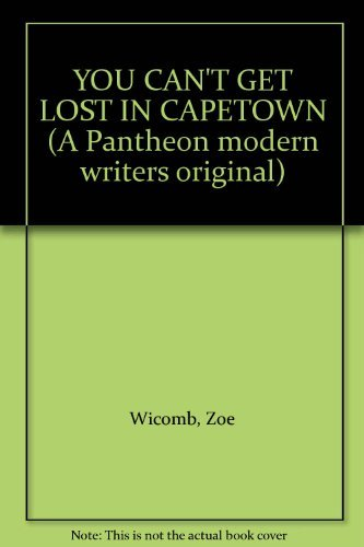 9780394560304: YOU CAN'T GET LOST IN CAPETOWN (A Pantheon modern writers original)