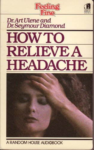 9780394560311: How to Relieve a Headache: Feeling Fine Series