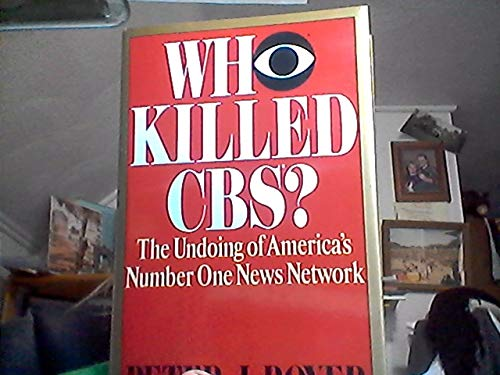 9780394560342: Who Killed CBS: The Undoing of America's Number One News Network