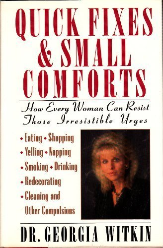 9780394560403: Quick Fixes and Small Comforts: How Every Woman Can Resist Those Irresistible Urges