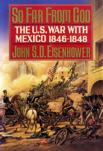 So Far from God: The U.S. War With Mexico, 1846-1848 (0394560515) by Eisenhower, John S.D.