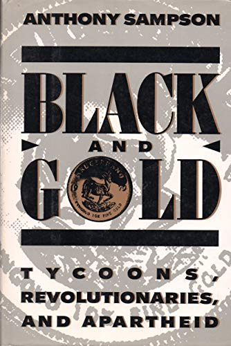 Black and Gold: Tycoons, Revolutionaries, and Apartheid