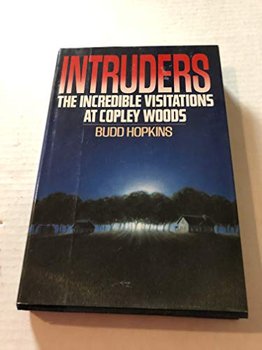 9780394560762: Intruders: The Incredible Visitations at Copley Woods