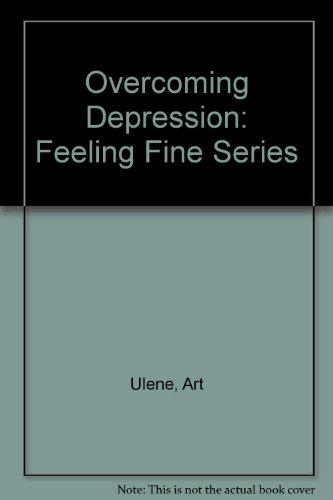 Overcoming Depression: Feeling Fine Series (0394560795) by Ulene, Art