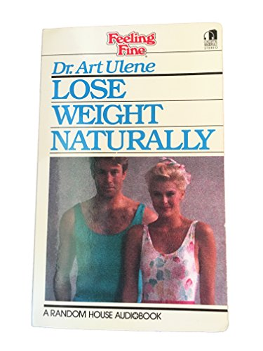 How to Lose Weight Naturally (Feeling Fine) (9780394560830) by Art Ulene