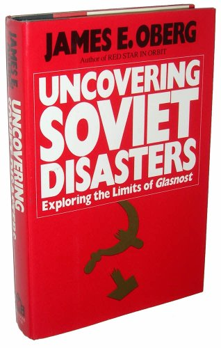 9780394560953: Uncovering Soviet Disasters: Exploring the Limits of Glasnost