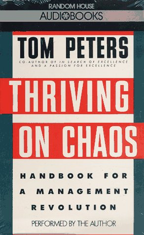 Thriving on Chaos: Handbook for a Management Revolution (039456099X) by Peters, Tom