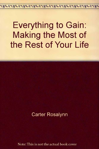 9780394561202: Everything to Gain-LTD: Making the Most of the Rest of Your Life