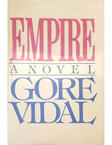 EMPIRE; A novel: VIDAL, Gore