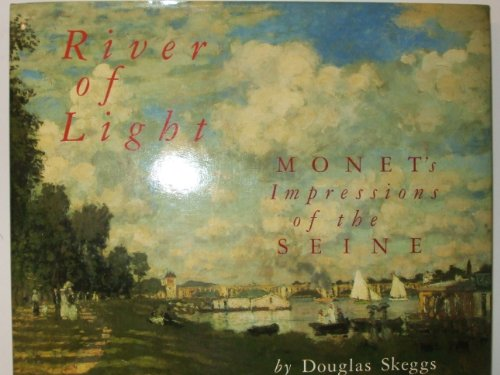 9780394561318: River of Light: Monet's Impressions of the Seine