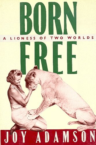 9780394561417: Born Free: A Lioness of Two Worlds