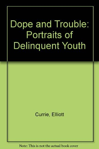 Dope and Trouble (0394561511) by Currie, Elliott
