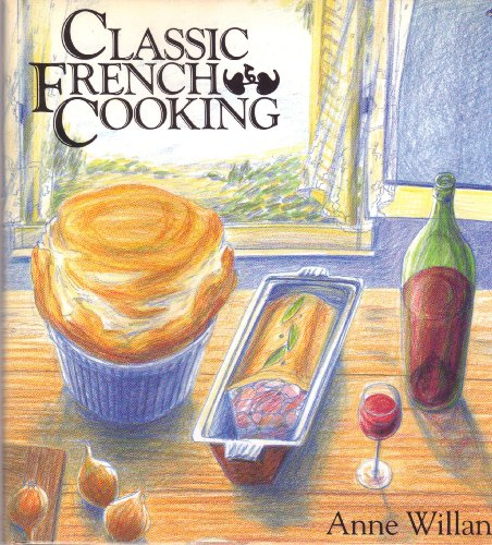 Classic French Cooking (0394561694) by Anne Willan