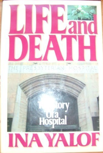 9780394562155: Life and Death: The Story of a Hospital