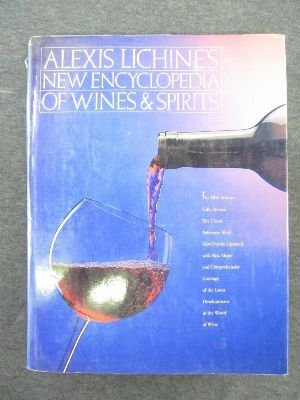 Alexis Lichine's New Encyclopedia of Wines and: Lichine, Alexis