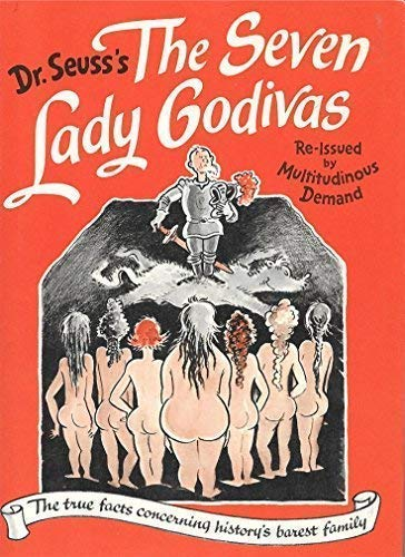 9780394562698: The Seven Lady Godivas: The True Facts Concerning History's Barest Family