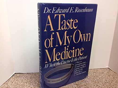 9780394562827: A Taste of My Own Medicine: When the Doctor Is the Patient