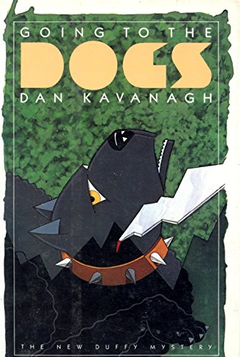Going to the Dogs: Kavanagh, Dan (Barnes, Julian)