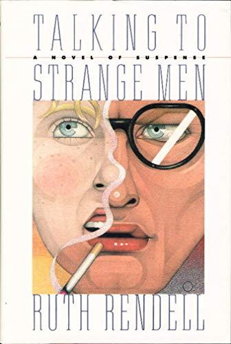 Talking to Strange Men.: RENDELL, Ruth.
