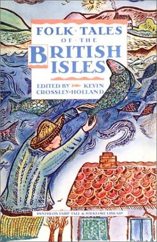 FOLKTALES OF THE BRITISH ISLES (Pantheon Fairy: Crossley-Holland, Kevin
