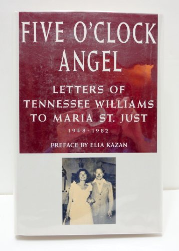 Five O'Clock Angel: Letters of Tennessee Williams: Tennessee Williams